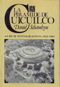 La Pirámide de Cuicuilco. Galería fotográfica 1922-1980.