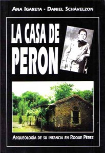 La casa de Perón: arqueología de su infancia en Roque Pérez